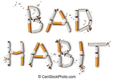 Text ''Bad Habit'' made from broken cigarettes