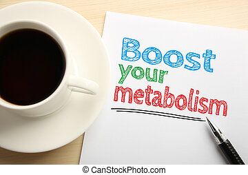 Boost Your Metabolism - Text Boost Your Metabolism written...