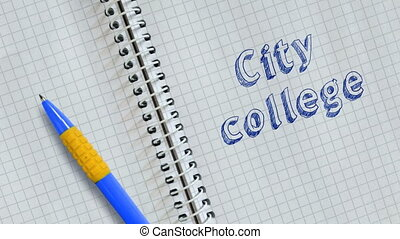 Text City college handwritten on sheet of notebook and animated.
