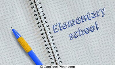 Elementary school - Text Elementary school handwritten on...