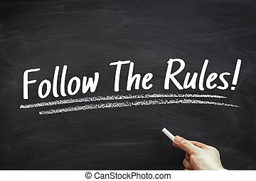 Follow The Rules - Text Follow The Rules written on the...
