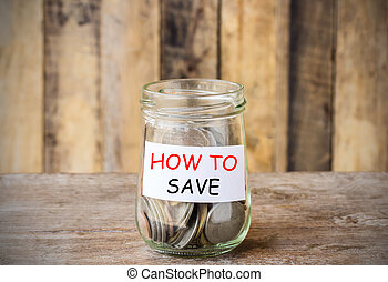 Text for HOW TO SAVE, concept money in the glass