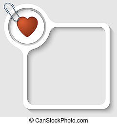 text frame for any text with heart and paper clip