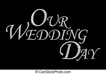 Our wedding day day illustrations and stock art 109 our wedding text from diamonds our wedding day junglespirit Choice Image
