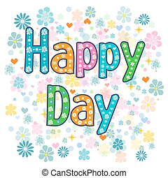 Text happy day on a background. Hand lettering. Vector illustration