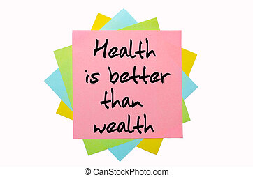 """text """"  Health is better than wealth """" written by hand font on bunch of colored sticky notes"""