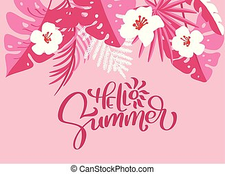 Text Hello Summer in floral palm leaves background. Hand drawn lettering calligraphy vector illustration. Fun quote design logo greeting card. Inspiration typography poster, banner