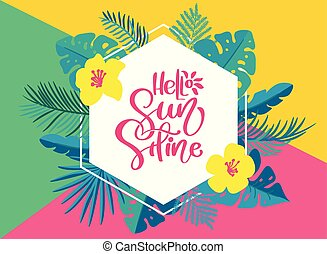 Text Hello summer in geometric tropical floral leaves frame. Hand drawn lettering calligraphy vector illustration. quote design logo greeting card. Inspiration typography poster, banner