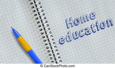 Home education - Text Home education handwritten on sheet of...