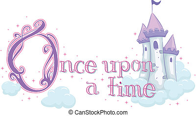 Once Upon a Time - Text Illustration Featuring the Phrase...