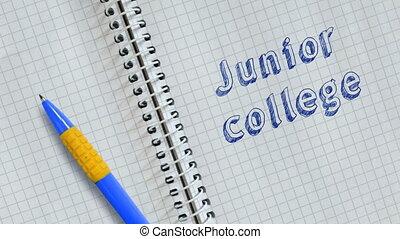 Junior college - Text Junior college handwritten on sheet of...