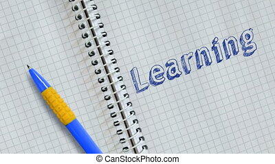 Text Learning hand written on sheet of notebook and animated.