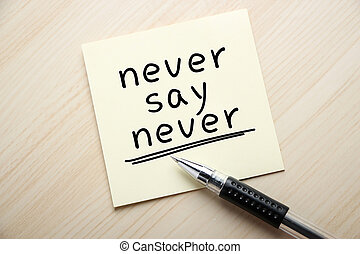 Never Say Never - Text Never Say Never is written on the...