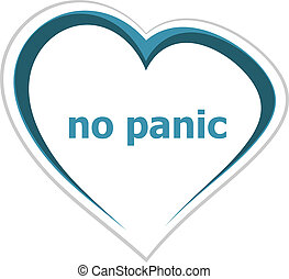 Text No panic. Social concept . Love heart icon button for web services and apps