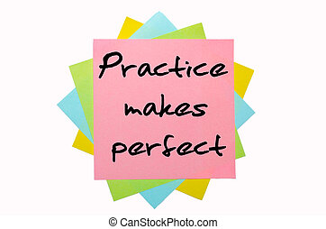 "text ""Practice makes perfect"" written by hand font on bunch of colored sticky notes"