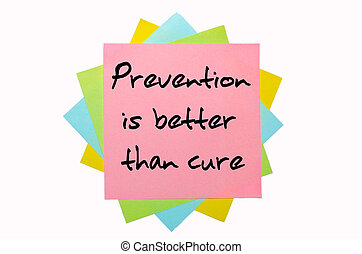 """text """" Prevention is better than cure """" written by hand font on bunch of colored sticky notes"""
