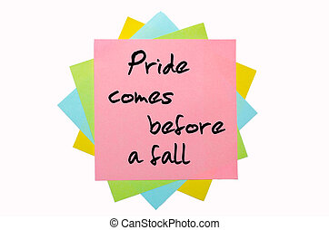 """text """" Pride comes before a fall """" written by hand font on bunch of colored sticky notes"""