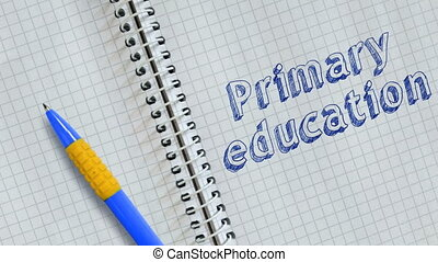 Primary education - Text Primary education handwritten on...