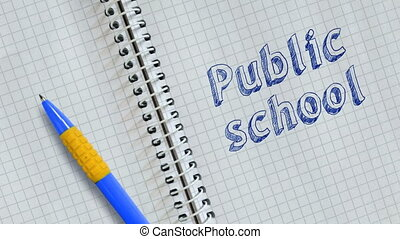 Text Public school handwritten on sheet of notebook and animated.