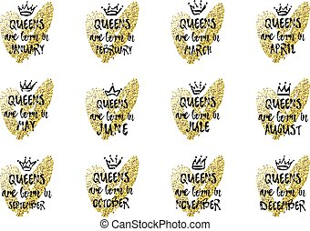 Text Queens are born in Jasnuary, February, March, April, May, June, July, August, September, October, November, December with hand drawn crown and pink Heart.