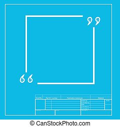 Text quote sign. White section of icon on blueprint template.