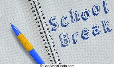 Text School Break handwritten on sheet of notebook and animated.