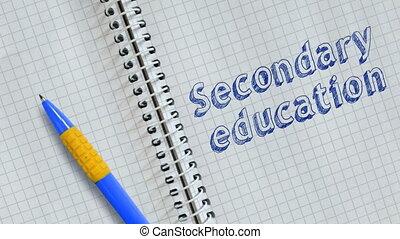 Secondary education - Text Secondary education handwritten...