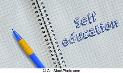 Text Self education handwritten on sheet of notebook and animated.