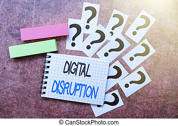 Text showing inspiration Digital Disruption. Word for transformation caused by emerging digital technologies Progress In Solving Problems Breakthrough New Designs And Ideas