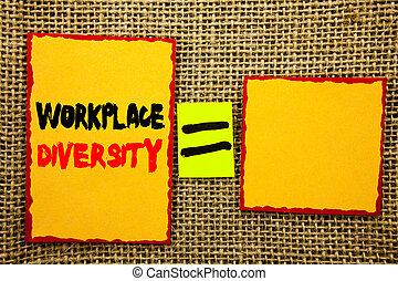 Text showing Workplace Diversity. Business photo showcasing Corporate Culture Global Concept For Disability written on Sticky note Paper Equation For Your Own Text textured background