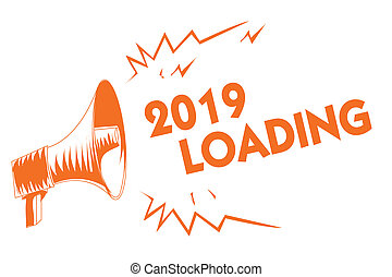 Text sign showing 2019 Loading. Conceptual photo Advertising...