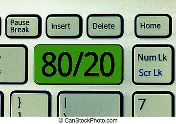 Text sign showing 80 20. Conceptual photo Pareto principle of factor sparsity Statistical distribution of data
