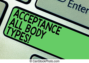 Text sign showing Acceptance All Body Types. Conceptual ...