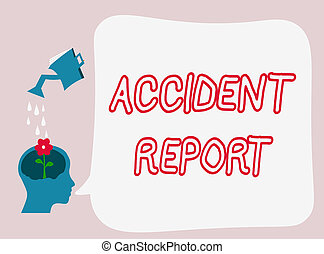 Text sign showing Accident Report. Conceptual photo A form that is filled out record details of an unusual event