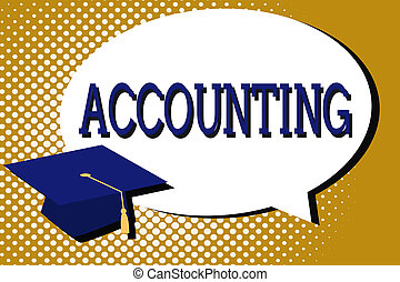 Text sign showing Accounting. Conceptual photo Process Work of keeping and analyzing financial accounts
