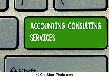 Text sign showing Accounting Consulting Services. Conceptual photo Preparation ofPeriodic Financial Statements