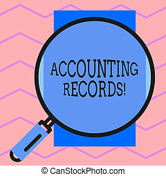 Text sign showing Accounting Records. Conceptual photo Manual or computerized records of assets and liabilities Round magnifying glass with iron handle frame to make object look bigger.