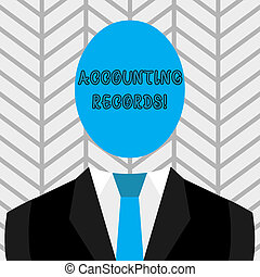 Text sign showing Accounting Records. Conceptual photo Manual or computerized records of assets and liabilities Symbolic Drawing Emblematic Figure of Man Formal Suit Oval Faceless Head.