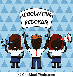 Text sign showing Accounting Records. Conceptual photo Manual or computerized records of assets and liabilities People with Blank Banner, Megaphone and Spy Glass Peaceful Demonstration.