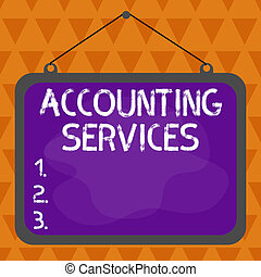 Text sign showing Accounting Services. Conceptual photo analyze financial transactions of a business or a demonstrating Asymmetrical uneven shaped format pattern object outline multicolour design.