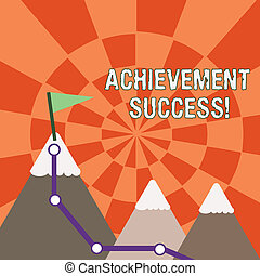 Text sign showing Achievement Success. Conceptual photo status of having achieved and accomplished an aim Three Mountains with Hiking Trail and White Snowy Top with Flag on One Peak.