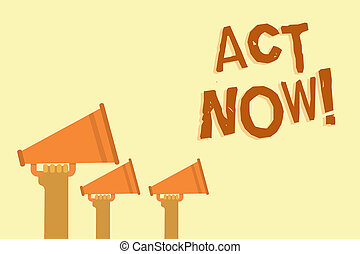 Text sign showing Act Now. Conceptual photo Having fast response Asking someone to do action Dont delay Hands holding megaphones loudspeakers important message yellow background.