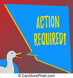 Text sign showing Action Required. Conceptual photo Important Act Needed Immediate Quick Important Task.