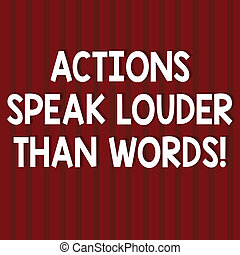 Text sign showing Actions Speak Louder Than Words. Conceptual photo Make execute accomplish more talk less Seamless Vertical Straight Lines Two Tone Stripes in Blank Square photo.