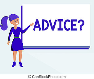 Text sign showing Advice question. Conceptual photo Give guidance Support Help Recommendation Ask and expert