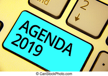 Text sign showing Agenda 2019. Conceptual photo list of activities in order which they are to be taken up Keyboard blue key Intention create computer computing reflection document.