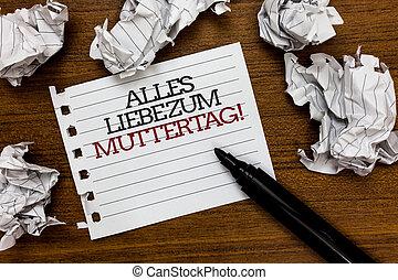 Text sign showing Alles Liebe Zum Muttertag. Conceptual...