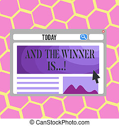 Text sign showing And The Winner Is . Conceptual photo Announcing as first place in competition or race.