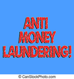 Text sign showing Anti Money Laundering. Conceptual photo...