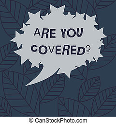 Text sign showing Are You Covered. Conceptual photo Asking about how medications are covered by your plan Blank Oval Color Speech Bubble with Stars as Outline photo Text Space.